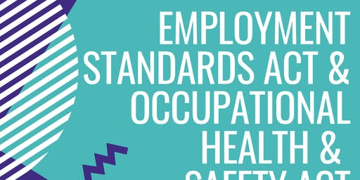 Employment Standards Act & Occupation Health and Safety Act