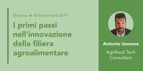 Webinar Gratuito con Antonio Iannone - Agrifood Tech Consultant biglietti