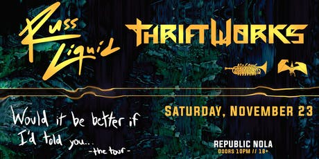 Russ Liquid & Thriftworks - Would it be Better if I'd Told You... The Tour tickets