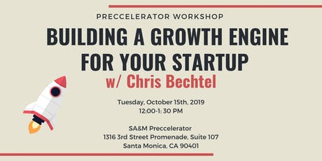 Preccelerator Workshop: Building a Growth Engine for Your Startup w/ Chris Bechtel  tickets
