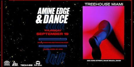 Amine Edge & Dance @ Treehouse Miami tickets