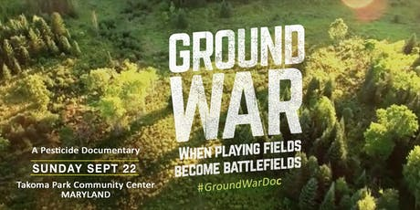 GROUND WAR - A Pesticide Documentary Film Hosted by City of Takoma Park tickets