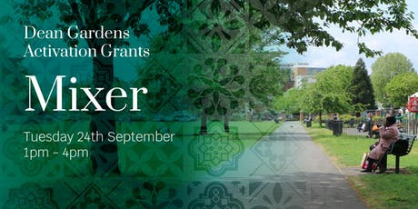 Dean Gardens Activation Grants Mixer tickets