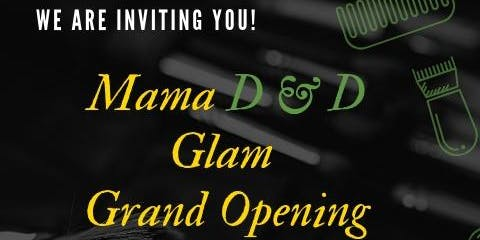 Mama D&D Glam GRAND OPENING