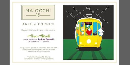 MILANO MILLEVOLTI Esposizione delle opere di Andrea Sangalli