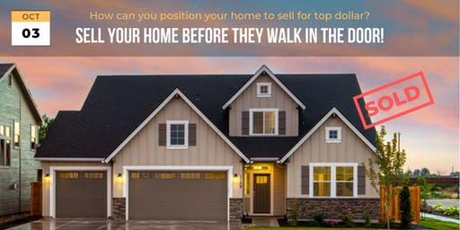 Sell Your Home Before They Walk in the Door!