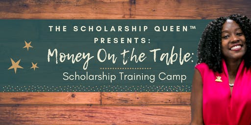 Money On The Table: Scholarship Training Camp