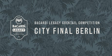 Bacardí Legacy Cocktail Competition, City Final Berlin Tickets