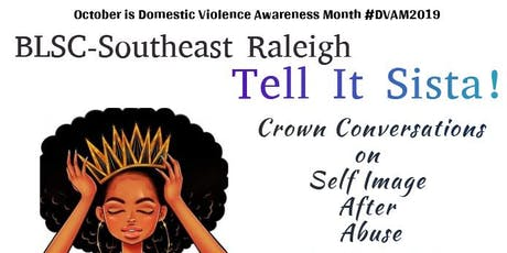 BLSC-Southeast Raleigh: Crown Conversations on Self Image After Abuse tickets