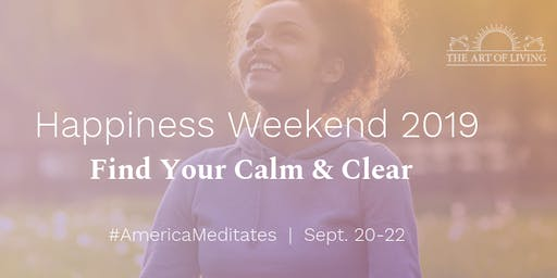 The Art of Living Presents - National Happiness Weekend