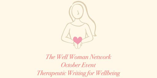 The Well Woman Network Therapeutic Writing for Wellbeing