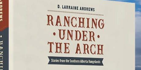Ranching under the Arch - Stories from the Southern Alberta Rangelands tickets