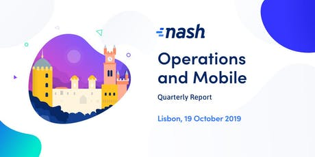 Nash Anniversary and Quarterly Report: Operations and Mobile tickets