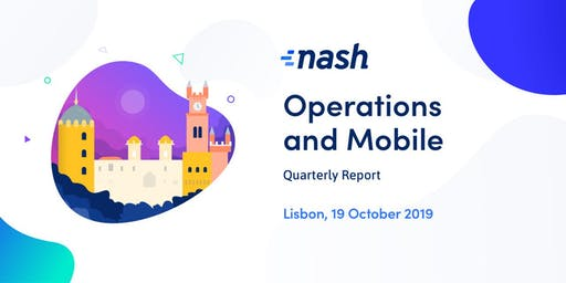 Nash Anniversary and Quarterly Report: Operations and Mobile