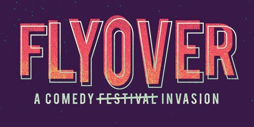 Flyover Comedy Festival - 3 DAY PASS