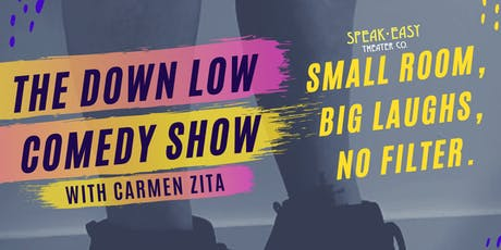 The Down Low Comedy Show With Carmen Zita! tickets