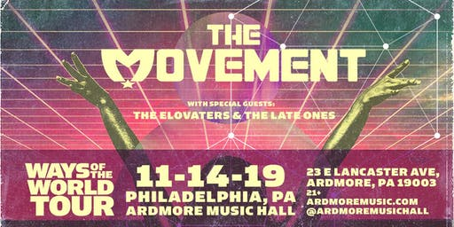 The Movement w/ The Elovaters & The Late Ones