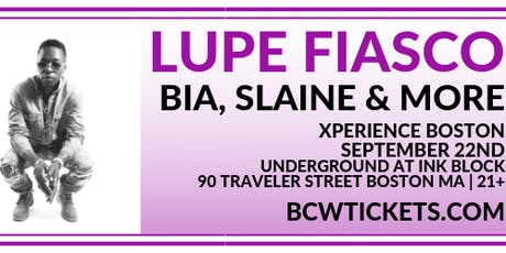 Xperience Boston: Lupe Fiasco x Slaine x BIA tickets