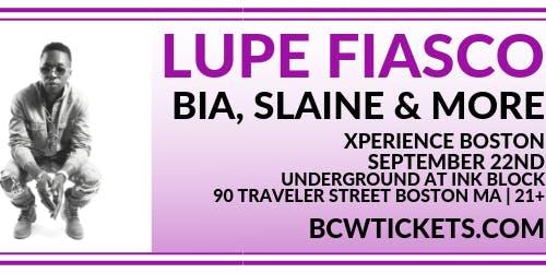 Xperience Boston: Lupe Fiasco x Slaine x BIA