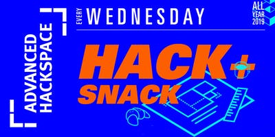 Hack + Snack (at Advanced Hackspace)