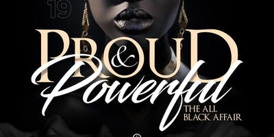 """Proud & Powerful"" All Black Affair"