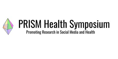 Promoting Research in Social Media (PRISM) and Health Symposium tickets