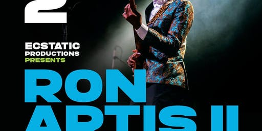 Ecstatic Productions Presents: Ron Artis II & The Truth