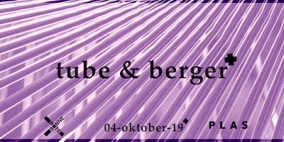 PLAS pres. Tube & Berger