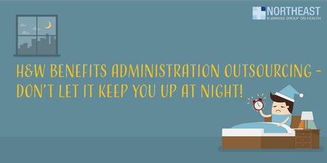 H&W Benefits Administration Outsourcing - Don't Let It Keep You Up at Night tickets