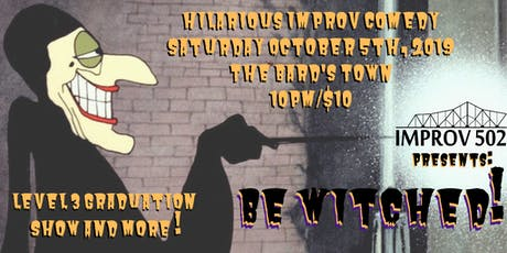 Improv 502 Presents: Be Witched! tickets