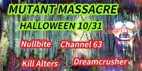 Kill Alters Mutant Massacre tickets