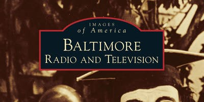 Baltimore Radio and Television: Book Signing and Conversation