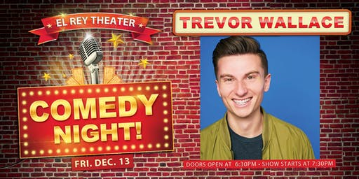 Comedy Night! ft. Trevor Wallace - Night 1 - Friday, Dec. 13 - SOLD OUT!