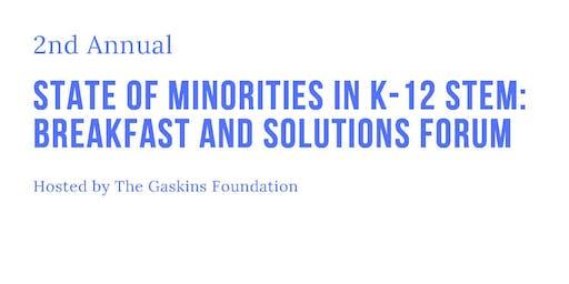 "2019 ""State of Minorities in K-12 STEM"" Breakfast and Solutions Forum"