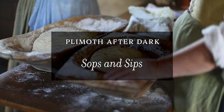 Plimoth After Dark: Sops and Sips tickets