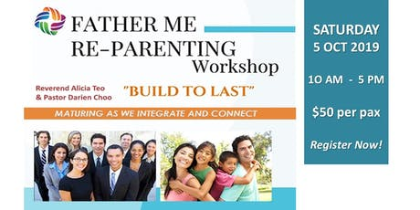 "FATHER ME RE-PARENTING  WORKSHOP: ""BUILD TO LAST"" tickets"