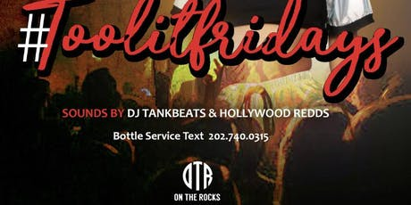 #TOOLITFRIDAYS @ ON THE ROCKS DC (FREE RSVP NOW) Power Hour 8-9pm tickets