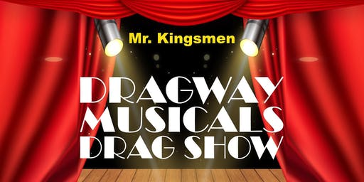 Mr. Kingsmen: Dragway Musicals Drag Show