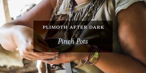 Plimoth After Dark: Pinch Pots