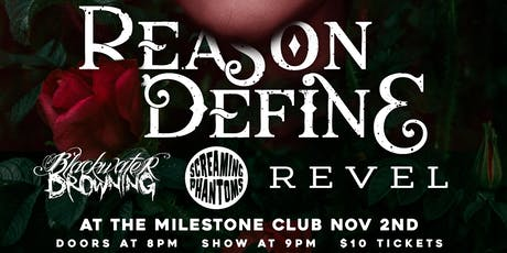 REASON DEFINE w/ BLACKWATER DROWNING, SCREAMING PHANTOMS & REVEL 11/2/2019 tickets