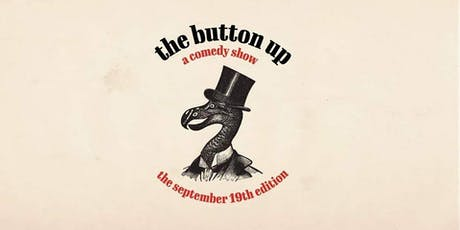 The Button Up: A Comedy Show September 19th tickets