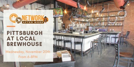 Network After Work Pittsburgh at Local Brewhouse