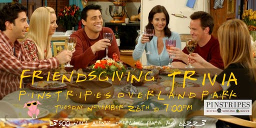 Friendsgiving Trivia at Pinstripes Overland Park
