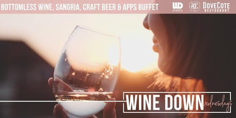 WINE DOWN WEDNESDAYS  at Dovecote: Bottomless Wine, Sangria, Craft Beer & Endless Apps tickets