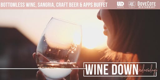 WINE DOWN WEDNESDAYS  at Dovecote: Bottomless Wine, Sangria, Craft Beer & Endless Apps