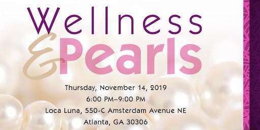 Wellness & Pearls 2019: Benefitting the Center for Black Women's Wellness
