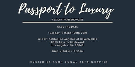 SoCal ASTA's Luxury Travel Showcase, Passport to Luxury tickets