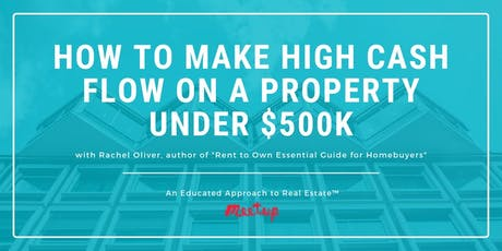 How to Make High Cash Flow on a Property Under $500K tickets