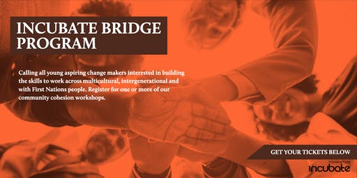 Incubate Bridge Program - Building Bridges with First Nations People