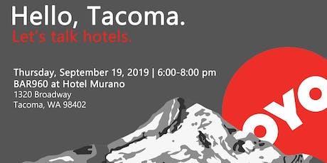 OYO Hotels, Hello Tacoma! tickets